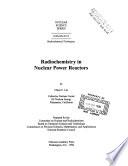 Radiochemistry In Nuclear Power Reactors
