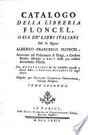 Catalogo della libreria Floncel o sia de'libri italiani del fu Alberto Francesco Floncel. etc. - Parigi, Cressonnier 1774