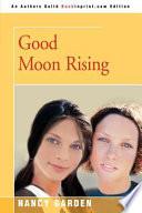 Good Moon Rising book
