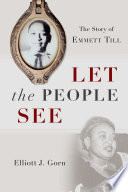 Let the People See Emmett Till In August 1955 The Fourteen Year Old Chicago