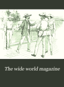 The Wide World Magazine : ...