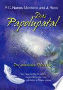 Das Papolupatal. Die federleichte Rückkehr
