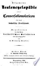 Allgemeine Realencyclop  die oder Conversationslexicon f  r das katholische Deutschland