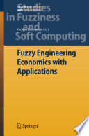 Fuzzy Engineering Economics with Applications