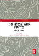 Risk In Social Work Practice : between human behaviour, emotion, evidence of fact, professional...