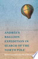 Andrée's Balloon Expedition in Search of the North Pole