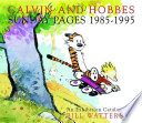 Calvin and Hobbes  Sunday Pages 1985 1995