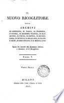 Il Raccoglitore  ossia Archivj di viaggi  di filosofia   c    compilato per D  Bertolotti    Continued as  Il Nuovo ricoglitore  ossia Archivi di geografia  di viaggi   c    Anno 1 9
