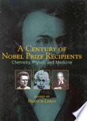 A Century of Nobel Prize Recipients