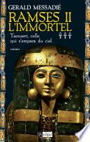 Rams  s II l Immortel T3   Taousert  celle qui s empara du ciel