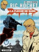 Ric Hochet Tome 36 - La flèche de sang