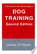 The Science and Technology of Dog Training  2nd Edition