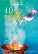 40 Objets Rituels Et Magiques De A À Z par Jeanne Ruland