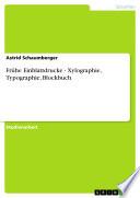 Frühe Einblattdrucke - Xylographie, Typographie, Blockbuch