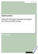 Methods Of Foreign Language Teaching In The 19th And 20th Century