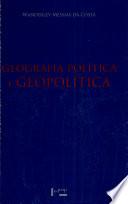 Geografia Política e Geopolítica:Discursos sobre o Território e o Poder