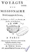 Voyages d'un missionnaire de la Compagnie de Jésus [Jacques Villotte], en Turquie, en Perse, en Arménie, en Arabie, et en Barbarie [rédigés par le P. Nicolas Frizon]