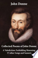 Collected Poems of John Donne   A Valediction  Forbidding Mourning   57 other Songs and Sonnets