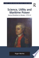Science, Utility and Maritime Power Influenced Both The Technology And The Administrative