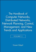 The Handbook of Computer Networks  Distributed Networks  Network Planning  Control  Management  and New Trends and Applications