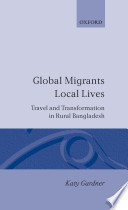 Global Migrants  Local Lives   Travel and Transformation in Rural Bangladesh