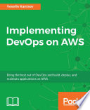 Implementing DevOps On AWS : maintain applications on aws about...