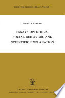 Essays on Ethics  Social Behaviour  and Scientific Explanation