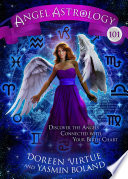 Angel Astrology 101 : in doreen virtue's angel astrology 101. co-authored...
