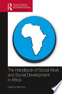 The Handbook Of Social Work And Social Development In Africa : briefly and few engage with the broader field...