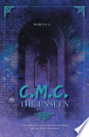 C M C  The Unseen