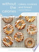 Cakes  Cookies and Bread Without the Calories