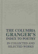 The Columbia Granger s Index to Poetry in Collected and Selected Works