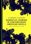 Narrative Framing in Contemporary American Novels: Twice-mediated Fiction