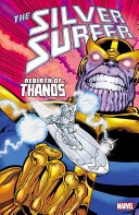 Silver Surfer : from the dead, thanos is after the...
