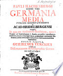 Pr  s  P  H      Germania Media publicis dissertationibus in Academia Heidelbergensi proposita  in qua res Mediorum Seculorum  qu   a Trajano ad Maximilianum primum fluxere      recensentur     Editio secunda     auctior   Resp  C  de Wollzogen  etc