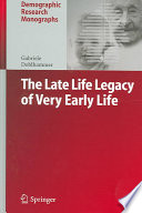 The Late Life Legacy of Very Early Life
