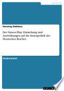 Der Dawes-Plan: Entstehung und Auswirkungen auf die Innenpolitik des Deutschen Reiches