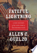 Fateful lightning a new history of the Civil War and Reconstruction /