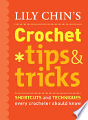 Lily Chin S Crochet Tips And Tricks