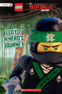 Lloyd  A Hero s Journey  The LEGO Ninjago Movie  Reader