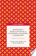 Scholarly Publication in a Changing Academic Landscape  Models for Success