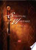 Spiritual Warfare Bible : the bible to access the...
