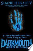Hero Rising  Darkmouth  Book 4