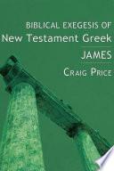 Biblical Exegesis of New Testament Greek  James