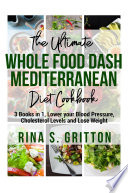 The Ultimate Whole Food Dash Mediterranean Diet Cookbook Pd