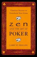 Zen And The Art Of Poker : strategies and philosophies of zen to the world's...