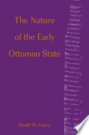 Nature of the Early Ottoman State  The