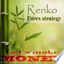 Renko Forex strategy - Let's make money