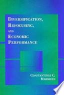 Diversification  Refocusing  and Economic Performance