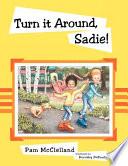 Turn It Around  Sadie